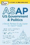 Cover-Bild zu ASAP U.S. Government & Politics: A Quick-Review Study Guide for the AP Exam (eBook) von The Princeton Review