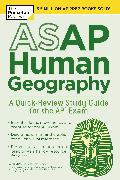 Cover-Bild zu ASAP Human Geography: A Quick-Review Study Guide for the AP Exam (eBook) von The Princeton Review