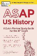 Cover-Bild zu ASAP U.S. History: A Quick-Review Study Guide for the AP Exam (eBook) von The Princeton Review