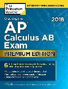 Cover-Bild zu Cracking the AP Calculus AB Exam 2018, Premium Edition von Princeton Review