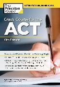Cover-Bild zu Crash Course for the ACT, 6th Edition (eBook) von The Princeton Review