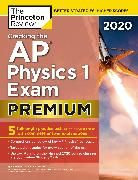 Cover-Bild zu Cracking the AP Physics 1 Exam 2020, Premium Edition von The Princeton Review