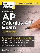 Cover-Bild zu Cracking the AP Calculus AB Exam, 2019 Edition von The Princeton Review