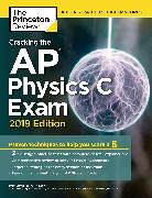 Cover-Bild zu Cracking the AP Physics C Exam, 2019 Edition von The Princeton Review