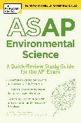 Cover-Bild zu ASAP Environmental Science: A Quick-Review Study Guide for the AP Exam (eBook) von The Princeton Review