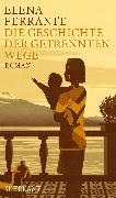Cover-Bild zu Die Geschichte der getrennten Wege (eBook) von Ferrante, Elena