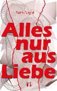 Cover-Bild zu Gogoll, Ruth: Alles nur aus Liebe (eBook)