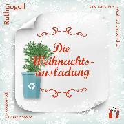 Cover-Bild zu Gogoll, Ruth: Die Weihnachtsausladung (Audio Download)