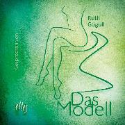 Cover-Bild zu Gogoll, Ruth: Das Modell (Audio Download)