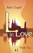 Cover-Bild zu Gogoll, Ruth: L as in Love (Book Two) (eBook)