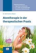 Cover-Bild zu Maurer, Yvonne: Atemtherapie in der therapeutischen Praxis
