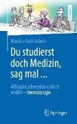 Cover-Bild zu Du studierst doch Medizin, sag mal (eBook) von Kahl-Scholz, Martina