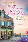 Cover-Bild zu Die Frauen von der Purpurküste - Isabelles Geheimnis von Ziegler, Silke