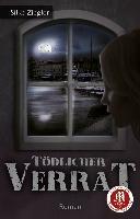Cover-Bild zu Tödlicher Verrat von Ziegler, Silke