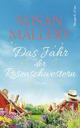 Cover-Bild zu Das Jahr der Rosenschwestern von Mallery, Susan