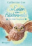 Cover-Bild zu Die Eulen vom Blütenwald, Band 06 (eBook) von Coe, Catherine