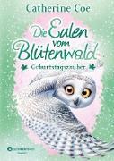 Cover-Bild zu Die Eulen vom Blütenwald, Band 04 (eBook) von Coe, Catherine