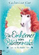 Cover-Bild zu Die Einhörner vom Blütenwald, Band 02 (eBook) von Coe, Catherine