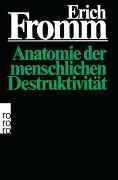 Cover-Bild zu Anatomie der menschlichen Destruktivität von Fromm, Erich