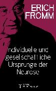 Cover-Bild zu Individuelle und gesellschaftliche Ursprünge der Neurose (eBook) von Fromm, Erich