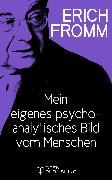 Cover-Bild zu Mein eigenes psychoanalytisches Bild vom Menschen (eBook) von Fromm, Erich