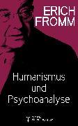 Cover-Bild zu Humanismus und Psychoanalyse (eBook) von Fromm, Erich