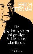 Cover-Bild zu Die psychologischen und geistigen Probleme des Überflusses (eBook) von Fromm, Erich