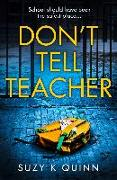 Cover-Bild zu Quinn, Suzy K: Don't Tell Teacher (eBook)