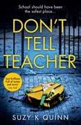 Cover-Bild zu Quinn, Suzy K: Don't Tell Teacher