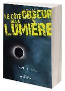 Cover-Bild zu Le côte obscur de la lumière von Freysinger, Oskar