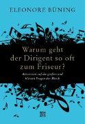 Cover-Bild zu Büning, Eleonore: Warum geht der Dirigent so oft zum Friseur?
