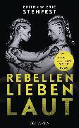 Cover-Bild zu Stehfest, Eric: Rebellen lieben laut