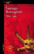 Cover-Bild zu Abril rojo (Premio Alfaguara 2006) / Red April