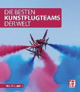 Cover-Bild zu Die besten Kunstflugteams der Welt