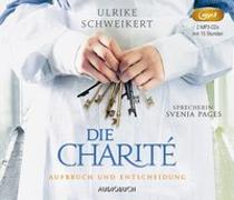 Cover-Bild zu Die Charité: Aufbruch und Entscheidung