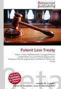 Cover-Bild zu Patent Law Treaty von Surhone, Lambert M. (Hrsg.)