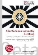 Cover-Bild zu Spontaneous symmetry breaking von Surhone, Lambert M. (Hrsg.)