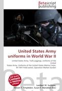 Cover-Bild zu United States Army uniforms in World War II von Surhone, Lambert M. (Hrsg.)