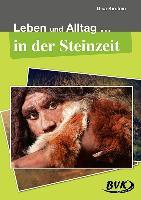 Cover-Bild zu Leben und Alltag in der Steinzeit von Kirstein, Gisa