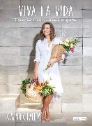 Cover-Bild zu Viva la vida: Recetas para nutrirte en cuerpo y alma / Live Life: Recipes to nourish your body and soul