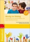 Cover-Bild zu Mutig im Dialog 1.-4. Schuljahr. Förderspiele für kommunikativ und sozial unsichere Kinder von Alt, Sara