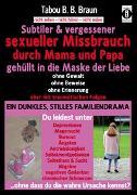 Cover-Bild zu Subtiler & vergessener sexueller Missbrauch durch Mama und Papa: gehüllt in die Maske der Liebe von Braun, Tabou Banganté Blessing