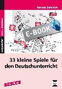 Cover-Bild zu 33 kleine Spiele für den Deutschunterricht (eBook) von Osterloh, Renate