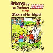Cover-Bild zu Arborex und der Geheimbund KIM, Folge 14: Giftalarm auf dem Schulhof (Audio Download) von Hellmann, Fritz