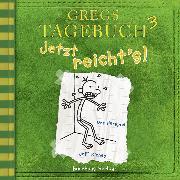 Cover-Bild zu Gregs Tagebuch, 3: Jetzt reicht's! (Hörspiel) (Audio Download) von Kinney, Jeff