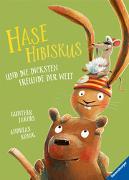 Cover-Bild zu Hase Hibiskus und die dicksten Freunde der Welt von König, Andreas