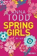 Cover-Bild zu Todd, Anna: Spring Girls (eBook)