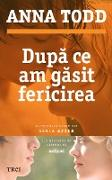 Cover-Bild zu Todd, Anna: Dupa ce am gasit fericirea. Al patrulea volum din seria After (eBook)