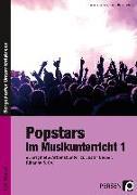 Cover-Bild zu Popstars im Musikunterricht 1 von Jaglarz, Barbara