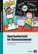 Cover-Bild zu Sportunterricht im Klassenzimmer - Grundschule von Jaglarz, Barbara